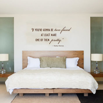 Housewares Marilyn Monroe Quote Wall Vinyl Decal Sticker If you're gonna be two-faced at least make one of them pretty V267