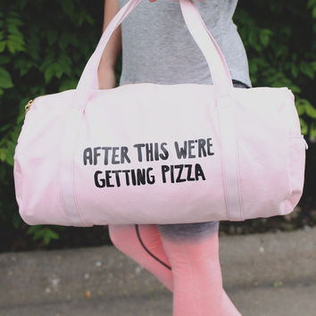 Work It Out Gym Bag, After This We're Getting Pizza