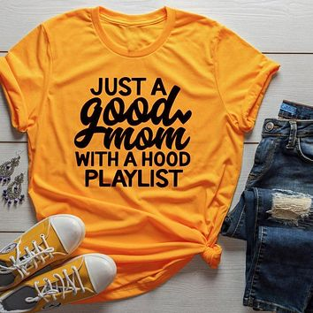 Women's Just a Good Mom with Hood Playlist T