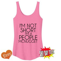 I'm Not Short I'm A People Mcnugget Cotton Swing Tank Top in Aqua Blue Neon Green or Heather Grey