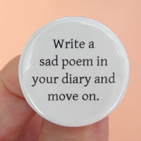 write a sad poem in your diary and move on by thecarboncrusader