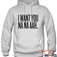 I want you Hoodie