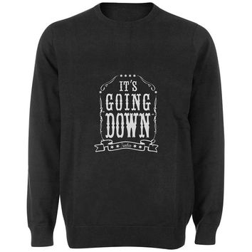its going down sweater Black and White Sweatshirt Crewneck Men or Women for Unisex Size with variant colour