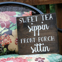 Sweet tea sippin front porch sitting sign front porch decor porch signs
