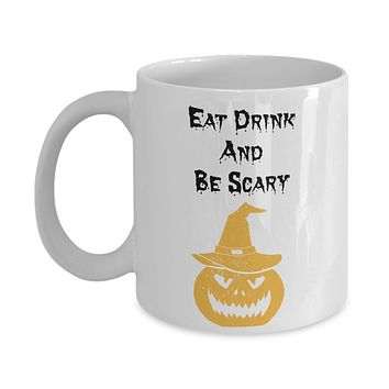 Eat Drink And Be Scary Novelty Coffee Mug Halloween Gifts For Women Men Friends Funny Cups