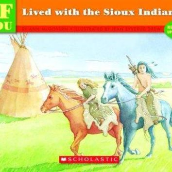 If You Lived With the Sioux Indians (If You...)