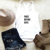 Fries before guys graphic racerback tank top for women