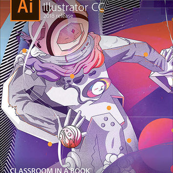 Adobe Illustrator CC Classroom in a Book 2018 Release: Amazon.es: Brian Wood: Libros en idiomas extranjeros