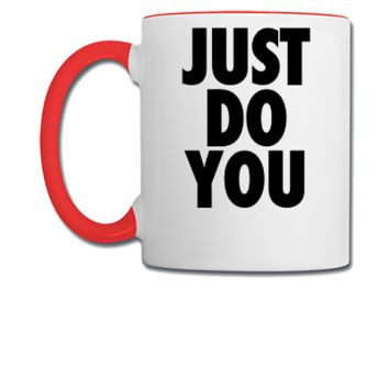 Just Do You - Coffee/Tea Mug