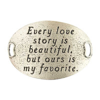 """EVERY LOVE STORY IS BEAUTIFUL, BUT OURS IS MY FAVORITE"" LENNY AND EVA TROUSSEAU SENTIMENT"