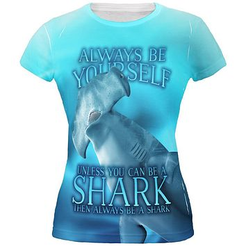 Always Be Yourself Unless Hammerhead Shark All Over Juniors T Shirt