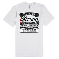 Oral Cancer Being Strong Shirts