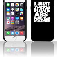 I Just Wanna Have Abs-olutley All The Pasta0 5 5s 6 6plus phone cases