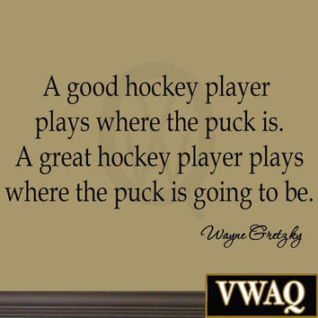 A Good Hockey Player Plays Where the Puck Is Sports Wall Decal Hockey