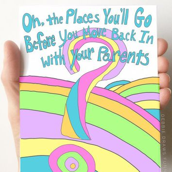 Oh, the Places You'll Go Before You Move Back in with Your Parents Card