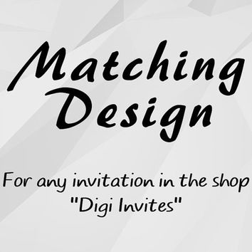 Add On - Matching Design for any invitations in the shop/ Thank you Card, Favor Tags, Cupcake Toppers, Welcome Sign, Water Bottle Labels
