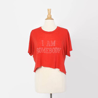 Vintage 80s Soft Thin Cropped TSHIRT / 1980s Oversized I Am Somebody Cut-Off Crop Top