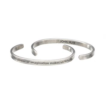 THE POWER OF IMAGINATION MAKES US INFINITE JOHN MUIR QUOTABLE CUFF BRACELET