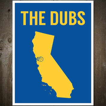 The Dubs: Golden State Warriors Print Poster Blue/Yellow Oakland California