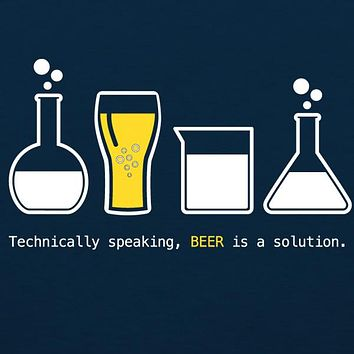 Technically Speaking, Beer is a Solution MENS T-Shirt