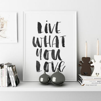 INSPIRATIONAL QUOTE Live What You Love Watercolor Letters Printable Art Typography Print Poster Wall art Wall decor Digital download POSTER