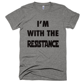 I'm With The Resistance T-Shirt