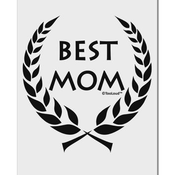 """Best Mom - Olympic Wreath Design Aluminum 8 x 12"""" Sign by TooLoud"""