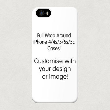 Customise Your Own iPhone 4/4S/5/5S/5C Case! Full Wrap Around Technology - Cheapest on Etsy