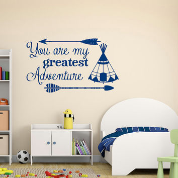 Wall Decal Quote You Are My Greatest Adventure- Tribal Wall Decal Nursery Sayings Kids Room Bedroom Arrow Wall Art Adventure Decor Q151