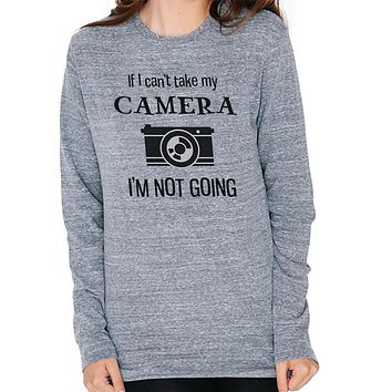 If I Can't Take My Camera, I'm Not Going Mens Soft Long Sleeve T Shirt