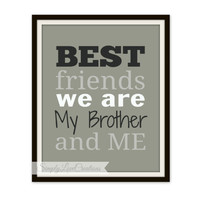 Brothers Print - BEST FRIENDS are we my Brother and me Quote - Boys Room -  Nursery Decor - Kids Room Wall Art - Playroom Print