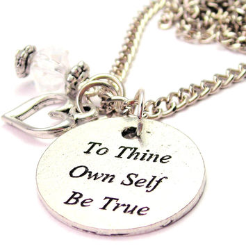 To Thine Own Self Be True Necklace with Small Heart