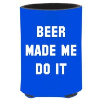 Beer Made Me Do It Koozie