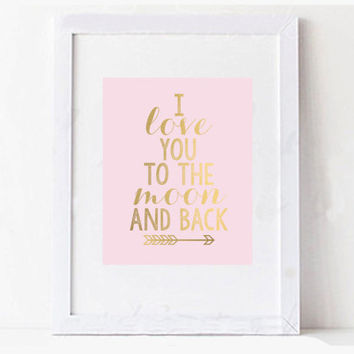 I Love You to the Moon and Back Gold Arrow Digital Printable Baby Girl Wall Print