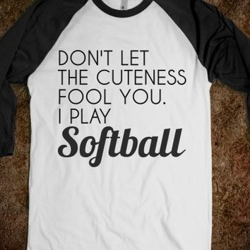 Supermarket: Don't Let The Cuteness Fool You I Play Softball T-Shirt from Glamfoxx Shirts
