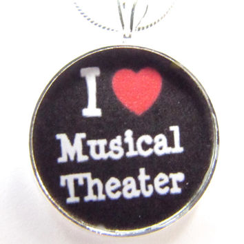 Musical theater Necklace-I love musical theater,Broadway Musical,musicals,acting,stage,gift,plays,music