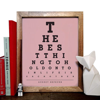 Audrey Hepburn, The Best Thing To Hold Onto In Life Is Each Other, Eye Chart, 8 x 10 Giclee Art Print, Buy 3 Get 1 Free