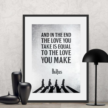 The Beatles - And in the end, the love you take is equal... | Poster Quote, Poster Art, Printable Art, Minimalist Poster, Minimalist Art.