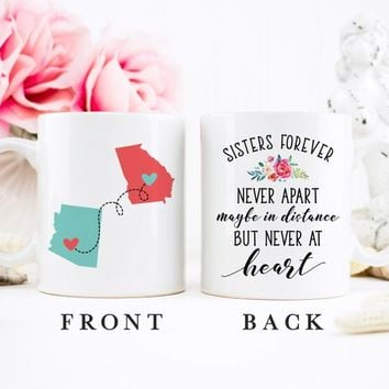 Coffee Mug | Sisters Forever Never Apart Maybe In Distance But Never At Heart | Long Distance Mug | State To State | Gift For Sister