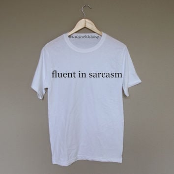 Fluent in Sarcasm - White