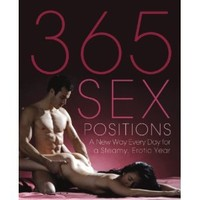 365 Sex Positions: A New Way Every Day for a Steamy, Erotic Year [Paperback]