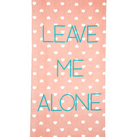 Leave Me Alone Beach Towel