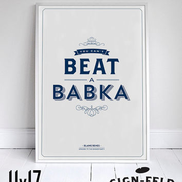 You Can't Beat A Babka - Kitchen Decor - Seinfeld Poster - 11 x 17 - Foodie Quote