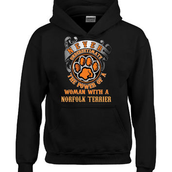 Dog Breed The Power Of A Woman With A NORFOLK TERRIER - Hoodie