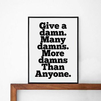 Give A Damn Many Damns More Damns Quote Poster Print Typography Home Decor Motto Handwritten Digital A3 Words Inspirational