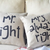Mr. Right & Mrs. Always Right Cotton and Linen Pillow for Couples