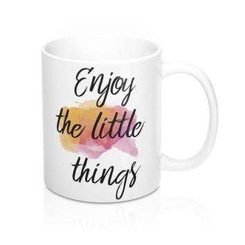 Enjoy The Little Things  Quote Mug
