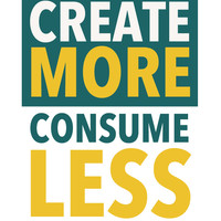 Create More, Consume Less