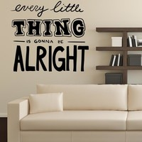 Every Little Thing is Gonna to be Alright Quote. Bob Marley Song Quote Wall Decal. #OS_MB1224