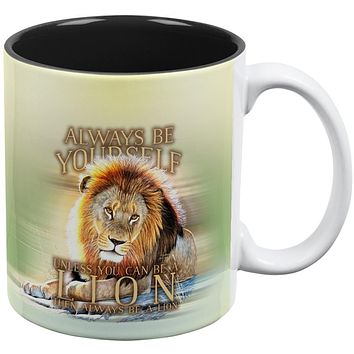 Always Be Yourself Unless Lion All Over Coffee Mug